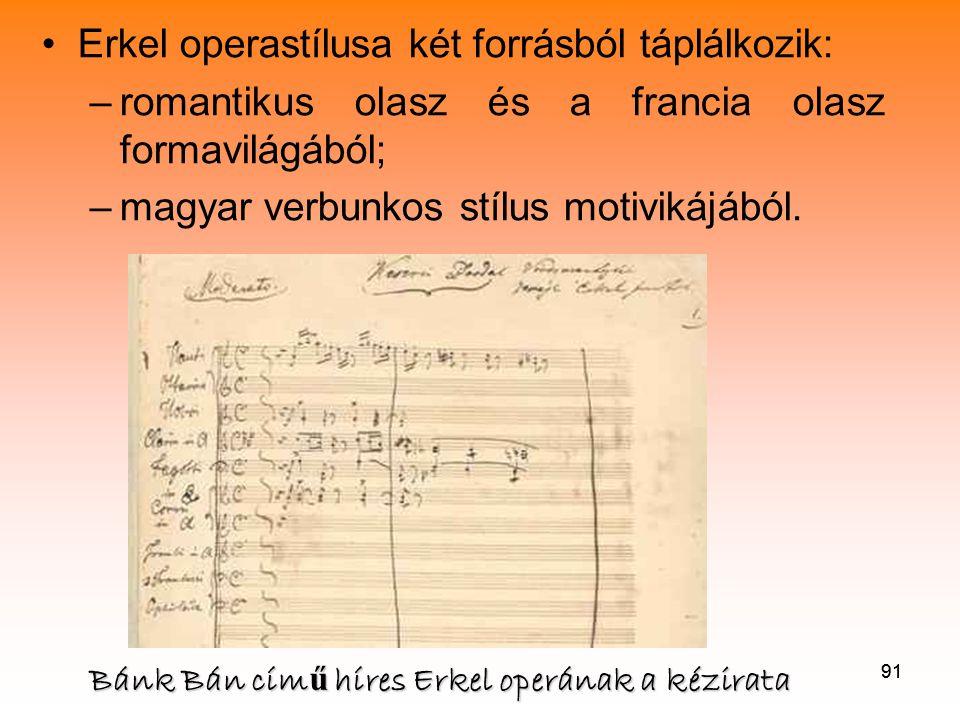 Erkel operastílusa két forrásból táplálkozik: