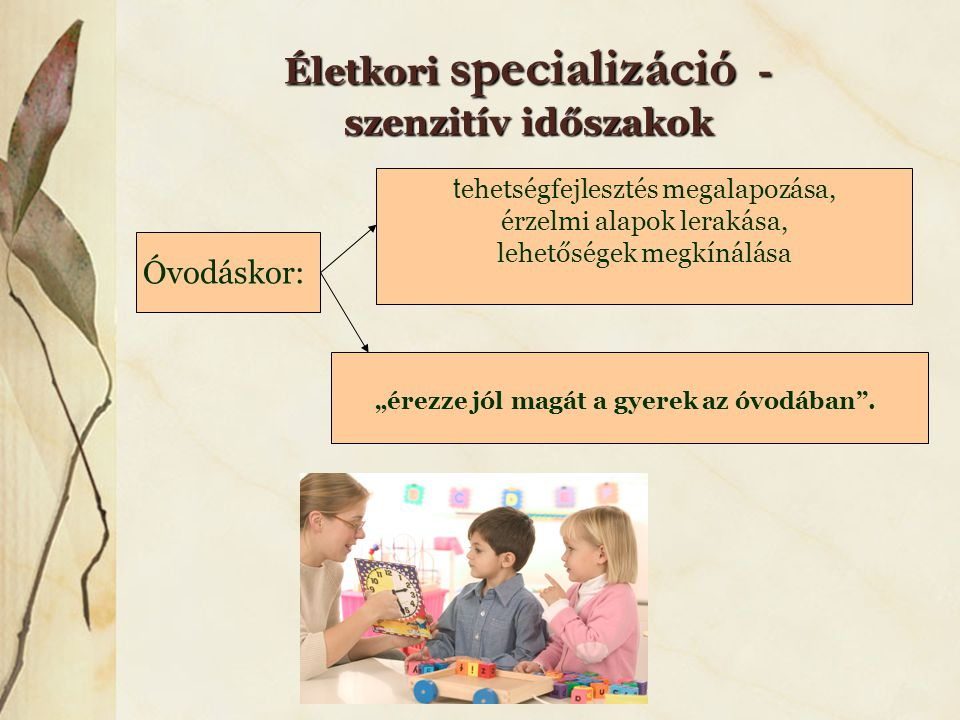 Életkori specializáció - szenzitív időszakok