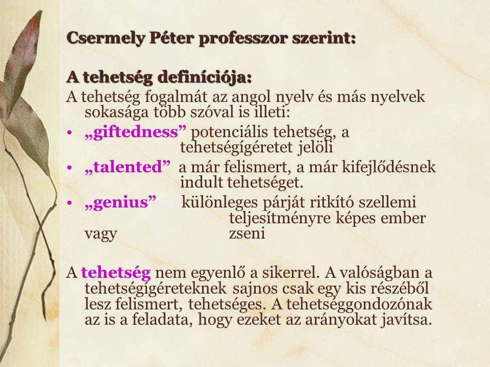 Csermely Péter professzor szerint: