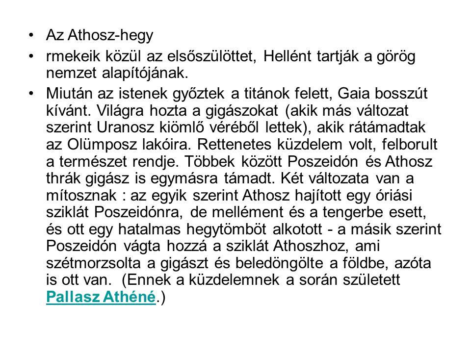 Az Athosz-hegy rmekeik közül az elsőszülöttet, Hellént tartják a görög nemzet alapítójának.