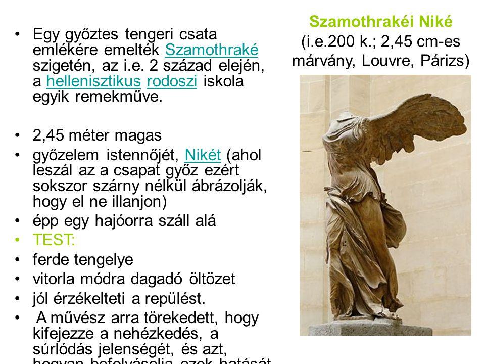 Szamothrakéi Niké (i.e.200 k.; 2,45 cm-es márvány, Louvre, Párizs)