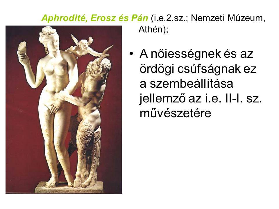 Aphrodité, Erosz és Pán (i.e.2.sz.; Nemzeti Múzeum, Athén);