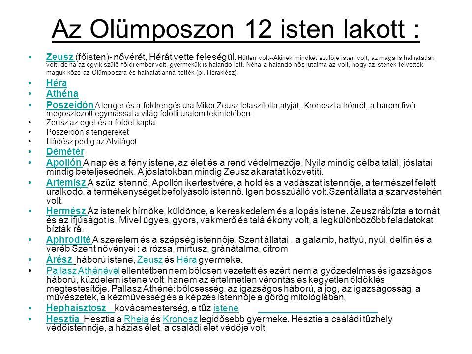 Az Olümposzon 12 isten lakott :