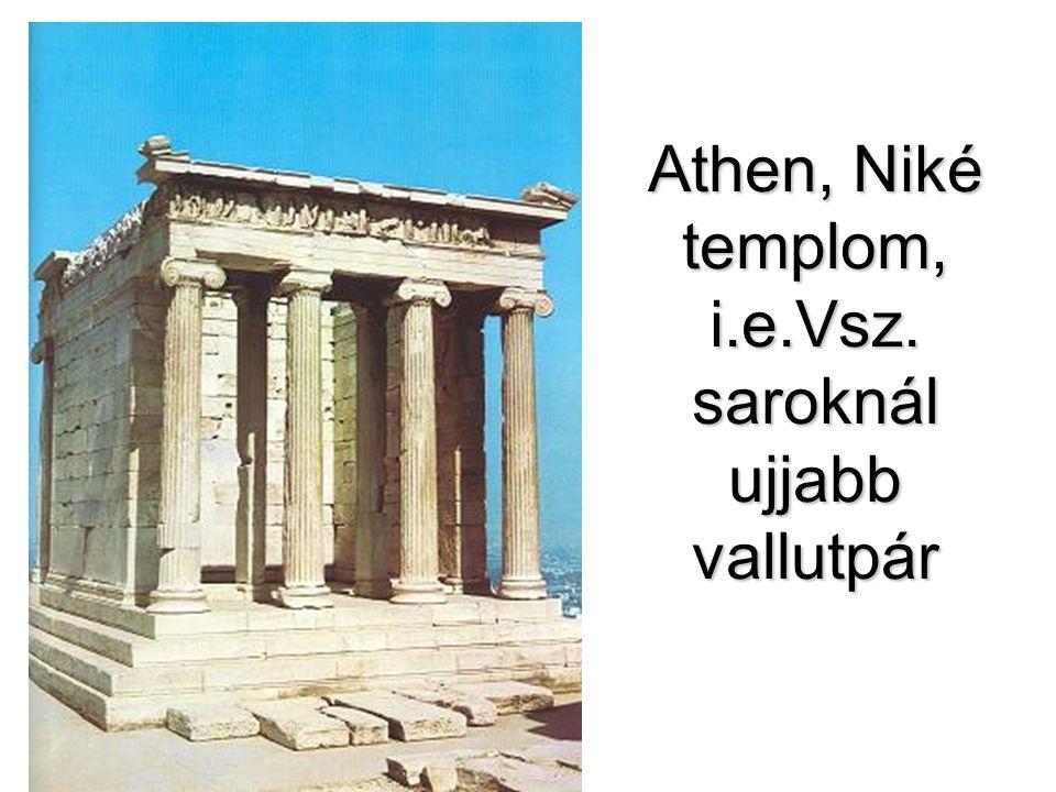 Athen, Niké templom, i.e.Vsz. saroknál ujjabb vallutpár
