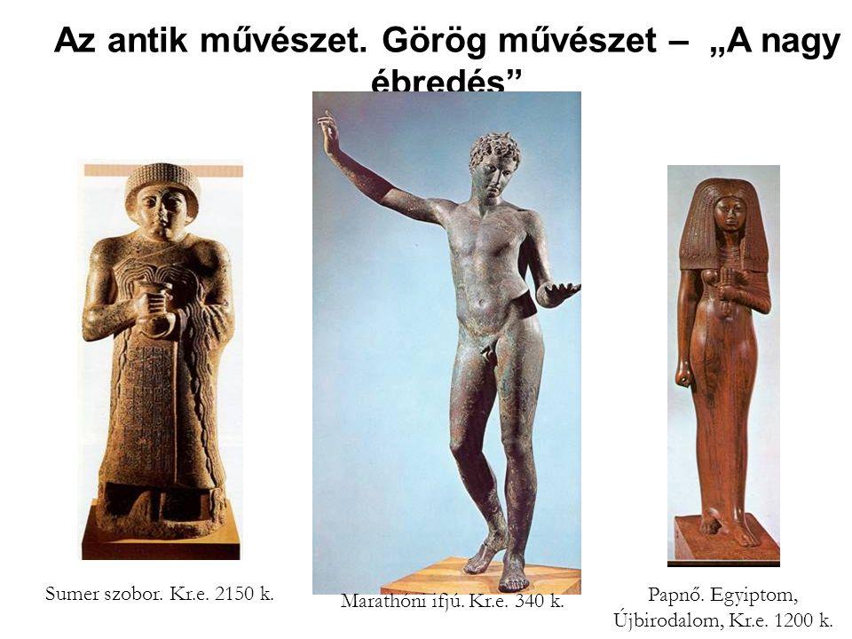 """Az antik művészet. Görög művészet – """"A nagy ébredés"""
