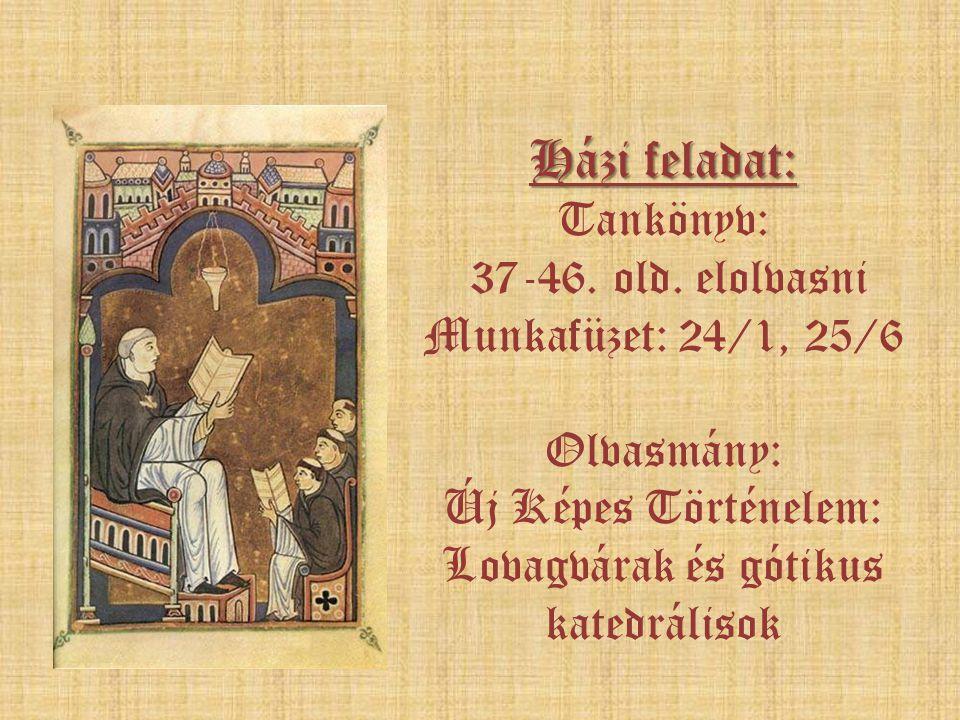 Új Képes Történelem: Lovagvárak és gótikus katedrálisok
