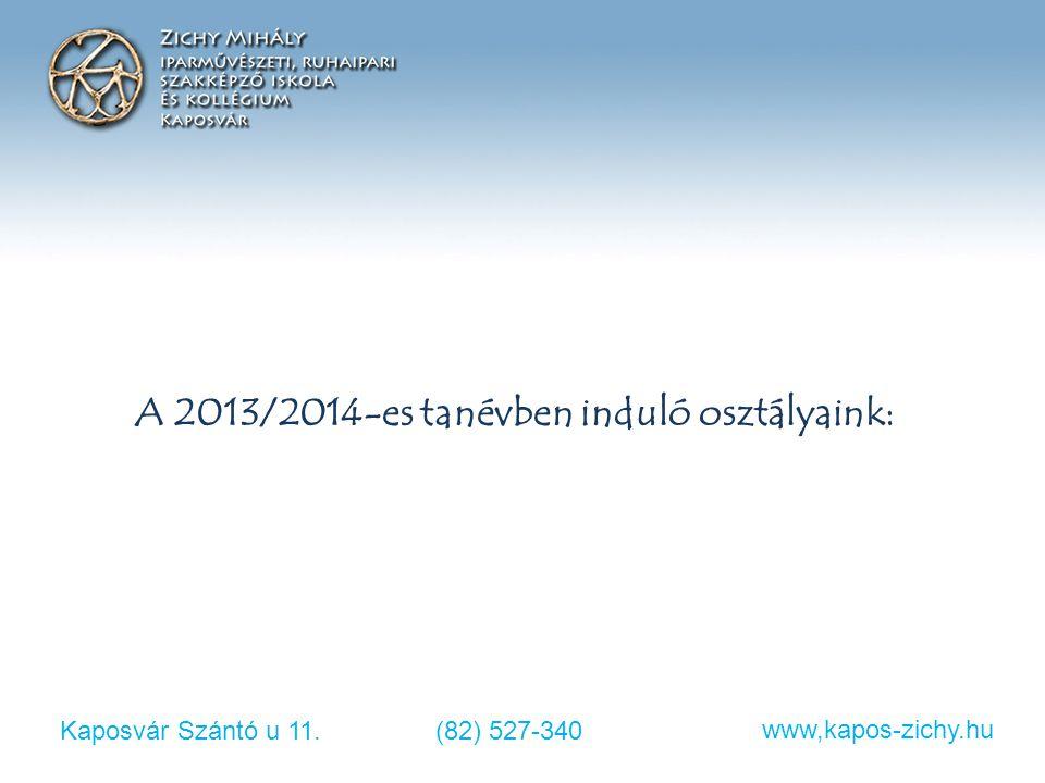 A 2013/2014-es tanévben induló osztályaink:
