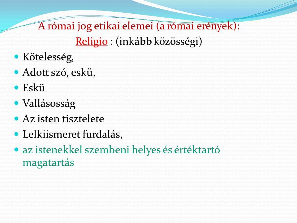 A római jog etikai elemei (a római erények):