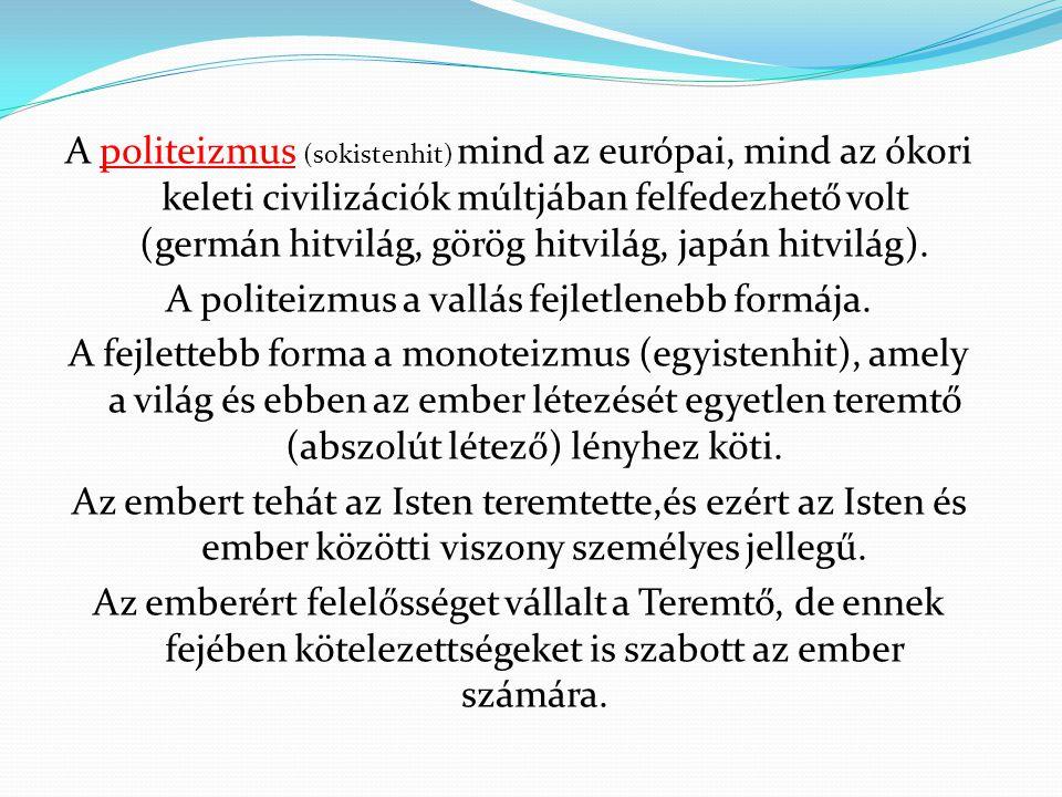 A politeizmus (sokistenhit) mind az európai, mind az ókori keleti civilizációk múltjában felfedezhető volt (germán hitvilág, görög hitvilág, japán hitvilág).