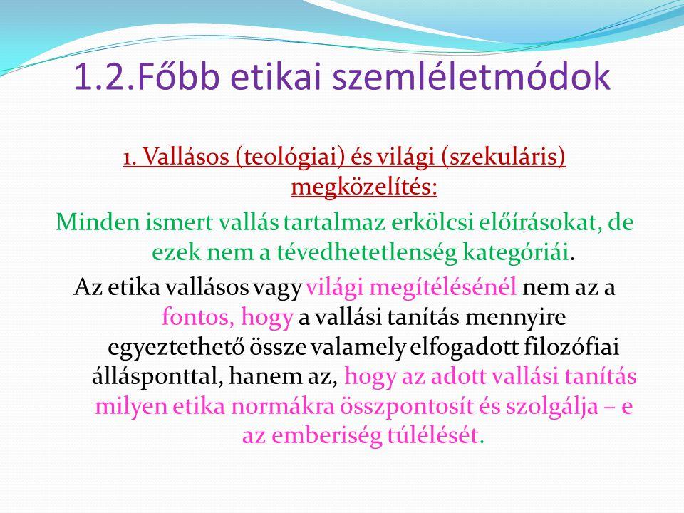 1.2.Főbb etikai szemléletmódok