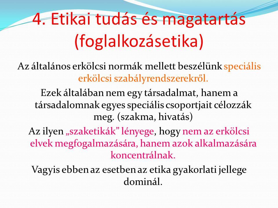 4. Etikai tudás és magatartás (foglalkozásetika)