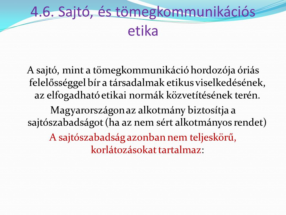 4.6. Sajtó, és tömegkommunikációs etika