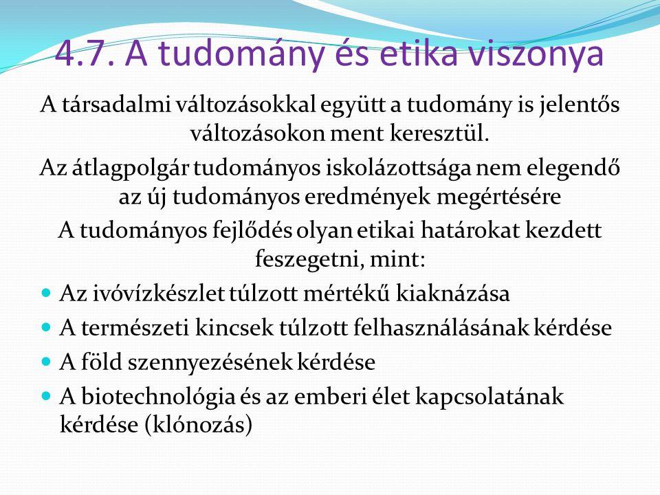4.7. A tudomány és etika viszonya