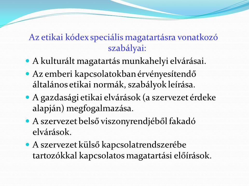Az etikai kódex speciális magatartásra vonatkozó szabályai: