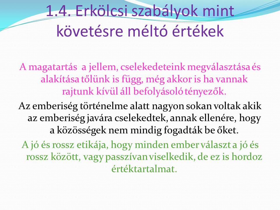 1.4. Erkölcsi szabályok mint követésre méltó értékek