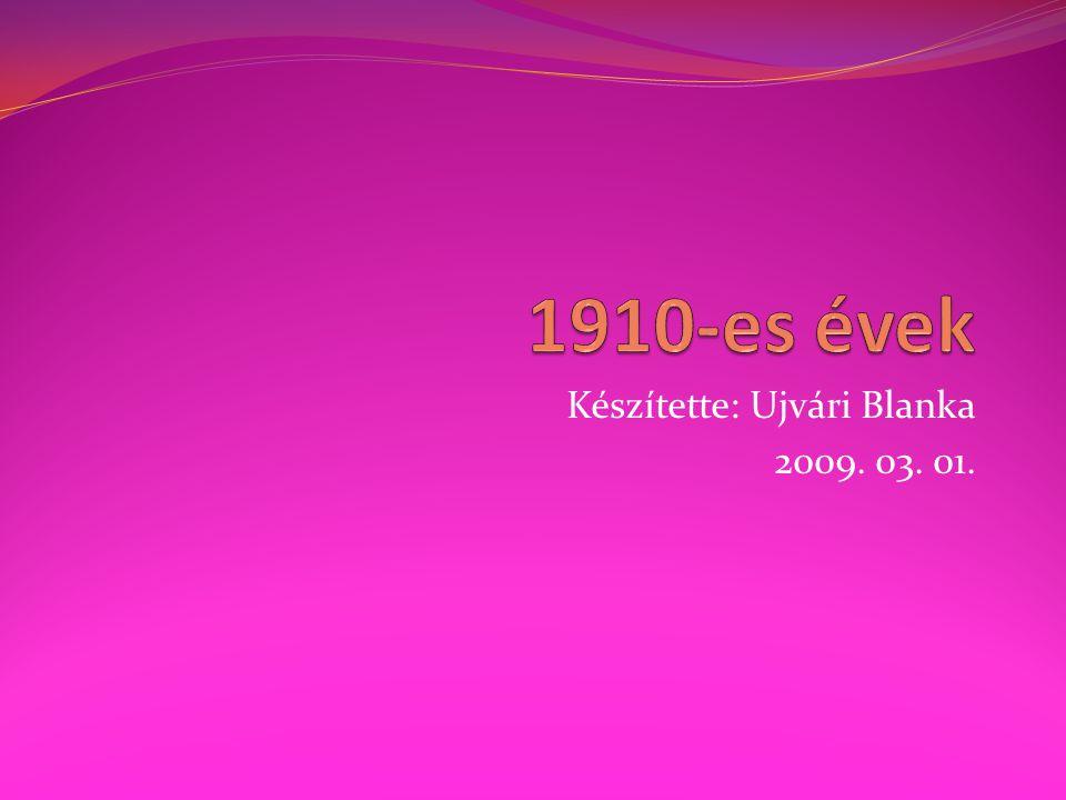 Készítette: Ujvári Blanka 2009. 03. 01.