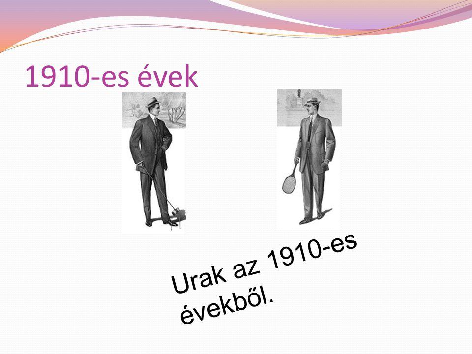 1910-es évek Urak az 1910-es évekből.