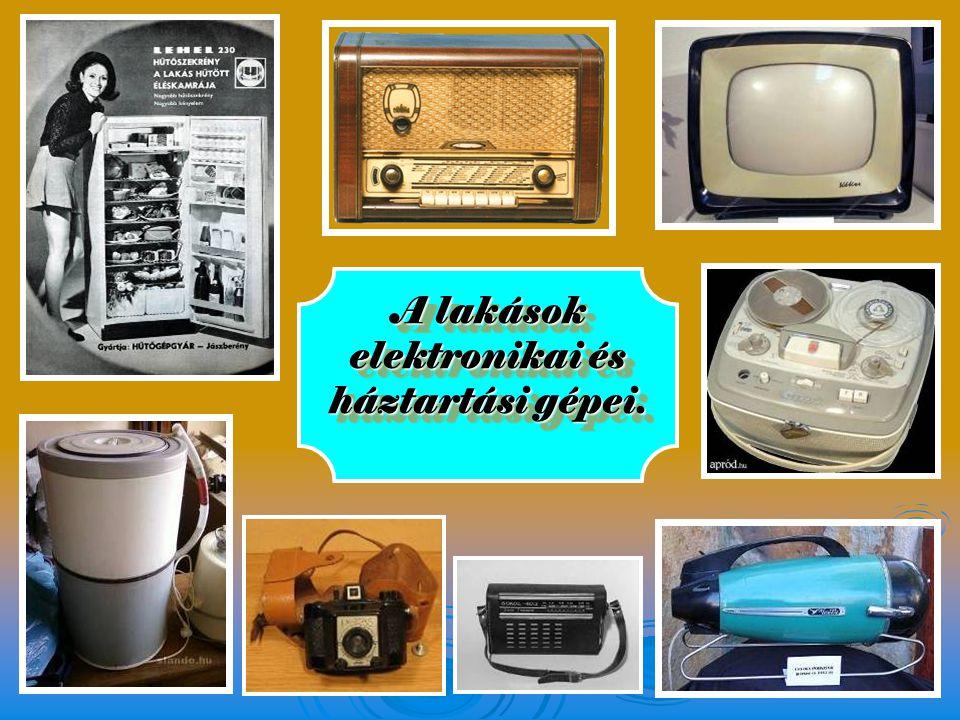 A lakások elektronikai és háztartási gépei.