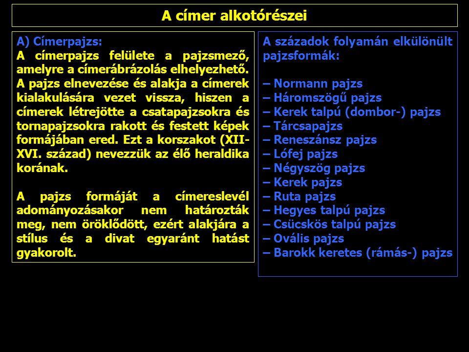 A címer alkotórészei A) Címerpajzs: