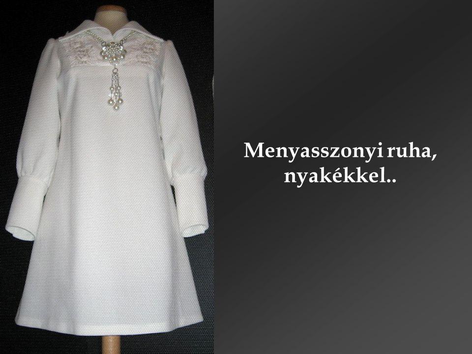 Menyasszonyi ruha, nyakékkel..