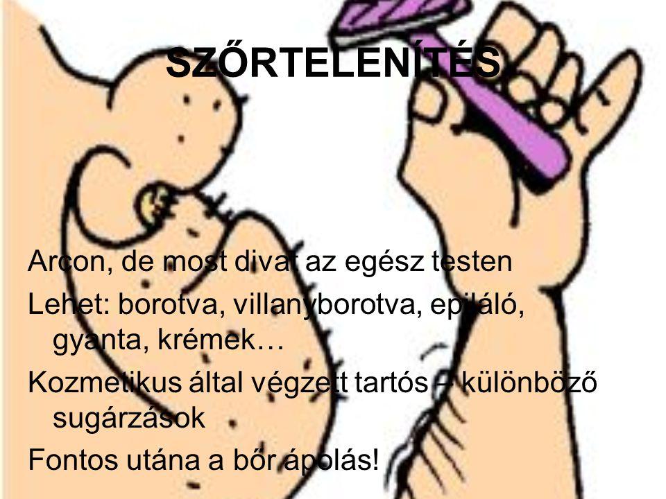 SZŐRTELENÍTÉS