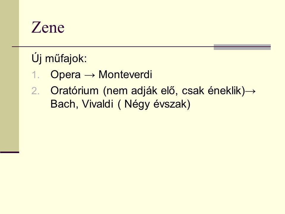 Zene Új műfajok: Opera → Monteverdi