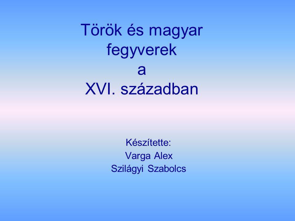 Török és magyar fegyverek a XVI. században