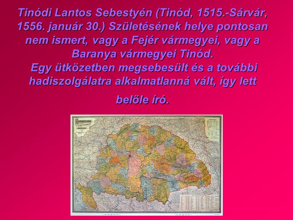 Tinódi Lantos Sebestyén (Tinód, 1515. -Sárvár, 1556. január 30