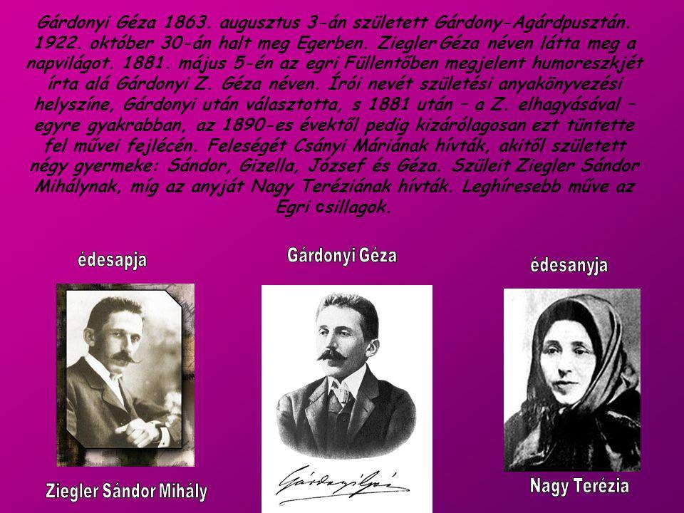 Gárdonyi Géza 1863. augusztus 3-án született Gárdony-Agárdpusztán. 1922. október 30-án halt meg Egerben. Ziegler Géza néven látta meg a napvilágot. 1881. május 5-én az egri Füllentőben megjelent humoreszkjét írta alá Gárdonyi Z. Géza néven. Írói nevét születési anyakönyvezési helyszíne, Gárdonyi után választotta, s 1881 után – a Z. elhagyásával – egyre gyakrabban, az 1890-es évektől pedig kizárólagosan ezt tüntette fel művei fejlécén. Feleségét Csányi Máriának hívták, akitől született négy gyermeke: Sándor, Gizella, József és Géza. Szüleit Ziegler Sándor Mihálynak, míg az anyját Nagy Teréziának hívták. Leghíresebb műve az Egri csillagok.