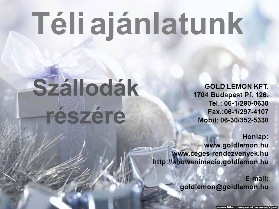 Téli ajánlatunk Szállodák részére GOLD LEMON KFT.
