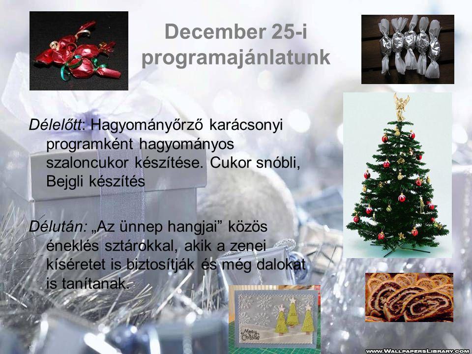 December 25-i programajánlatunk