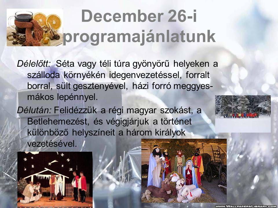 December 26-i programajánlatunk