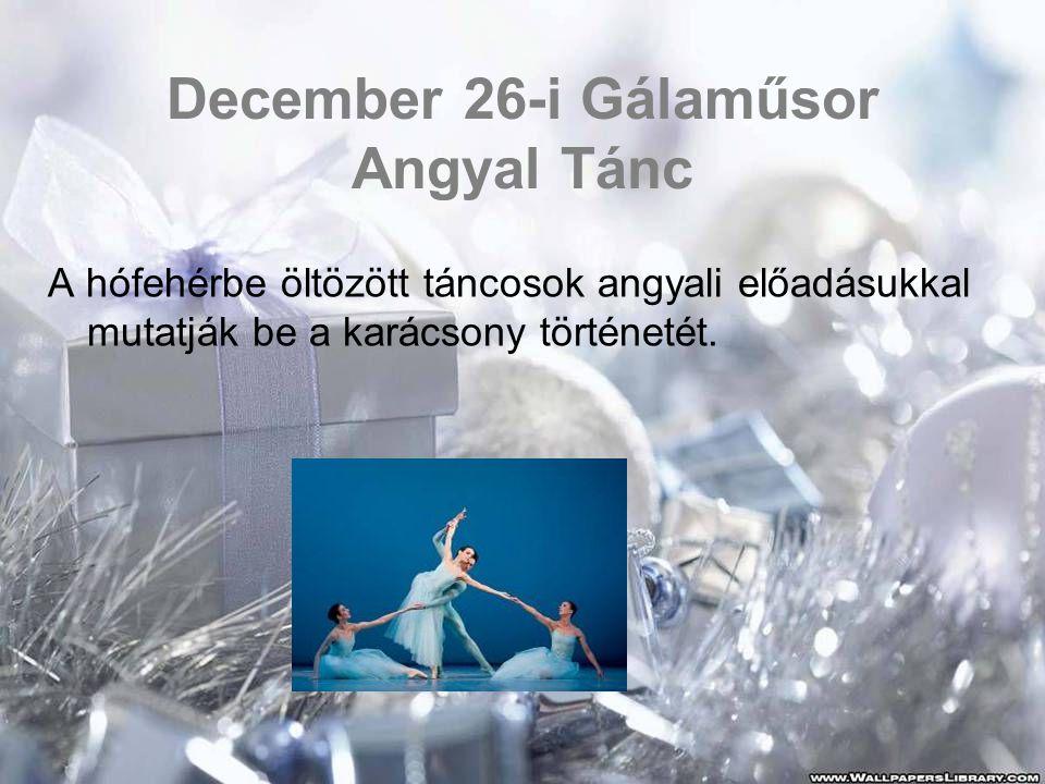 December 26-i Gálaműsor Angyal Tánc
