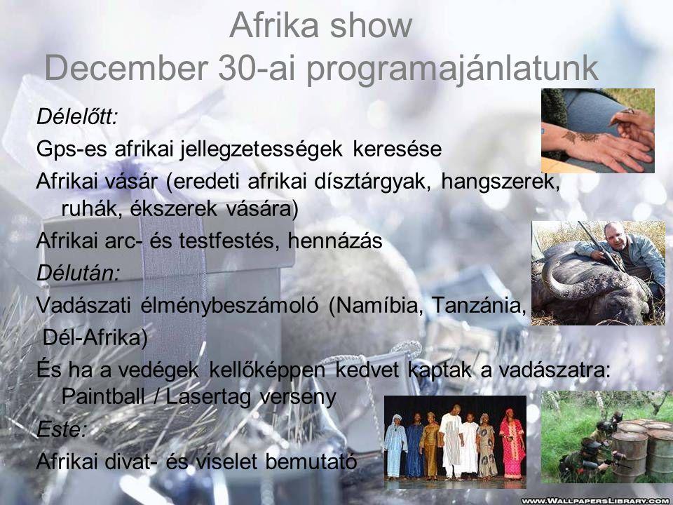 Afrika show December 30-ai programajánlatunk