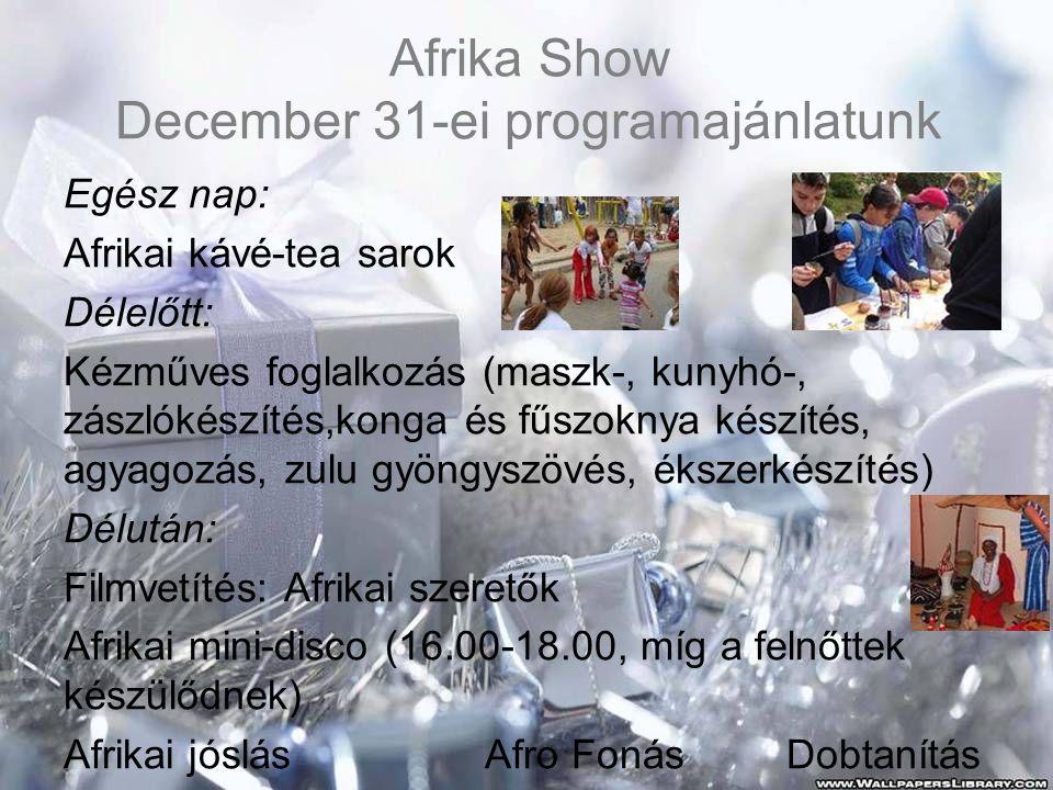 Afrika Show December 31-ei programajánlatunk