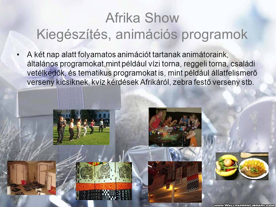 Afrika Show Kiegészítés, animációs programok