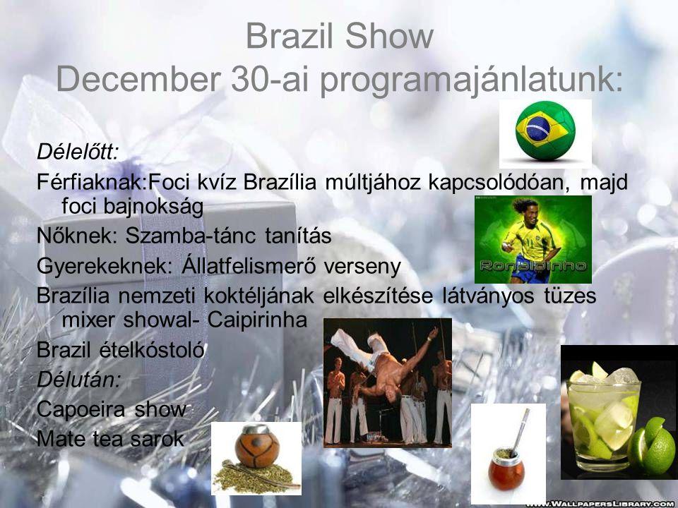 Brazil Show December 30-ai programajánlatunk: