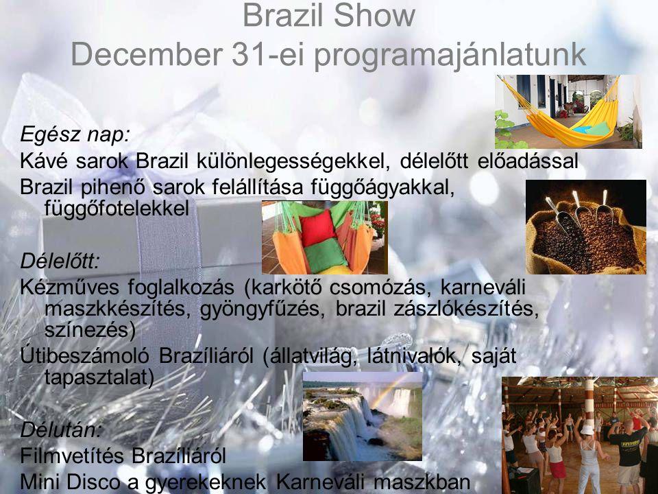 Brazil Show December 31-ei programajánlatunk