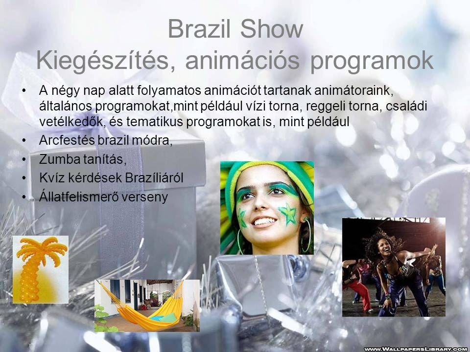 Brazil Show Kiegészítés, animációs programok