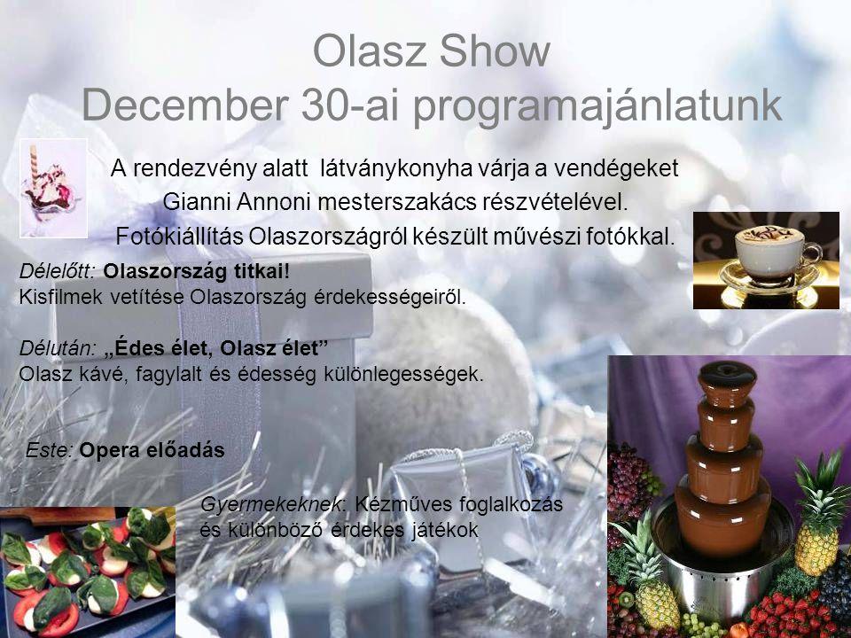 Olasz Show December 30-ai programajánlatunk