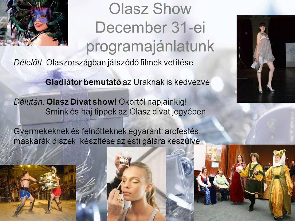 Olasz Show December 31-ei programajánlatunk