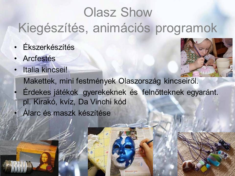 Olasz Show Kiegészítés, animációs programok