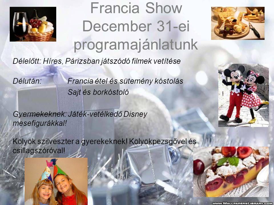 Francia Show December 31-ei programajánlatunk