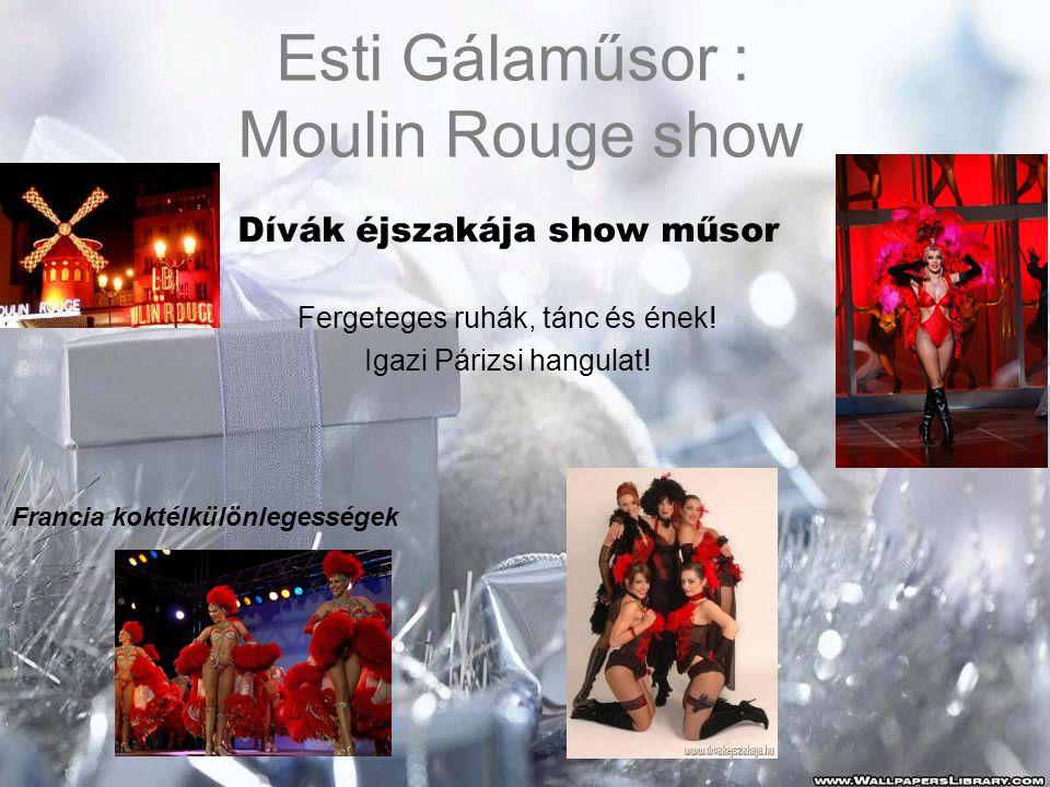 Esti Gálaműsor : Moulin Rouge show