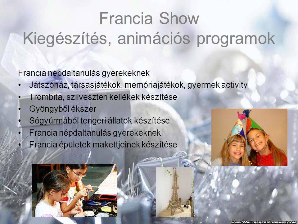 Francia Show Kiegészítés, animációs programok