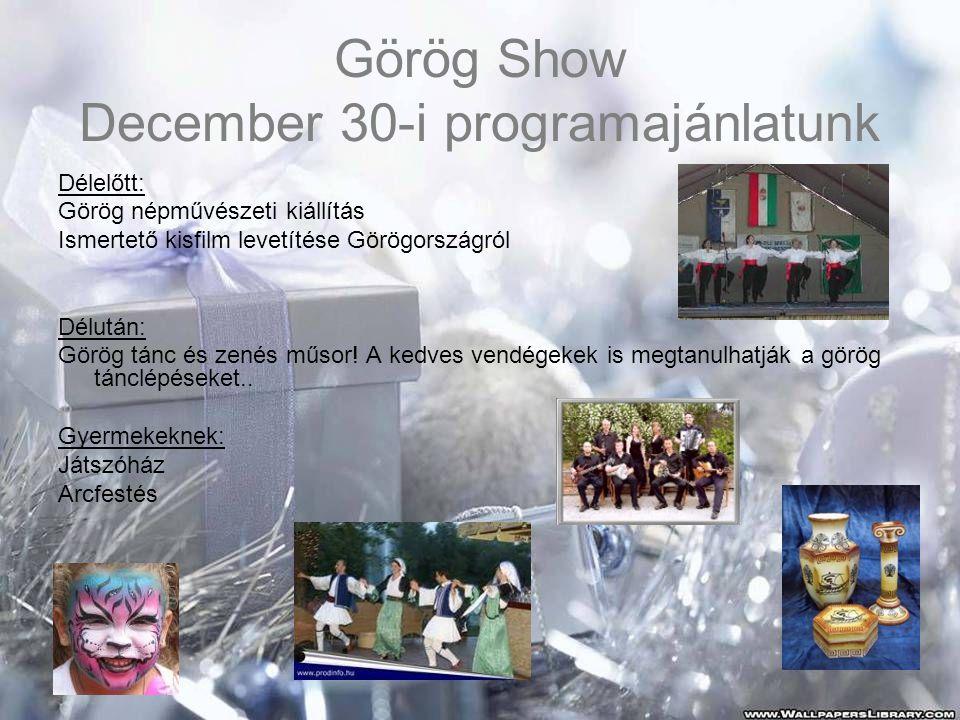 Görög Show December 30-i programajánlatunk