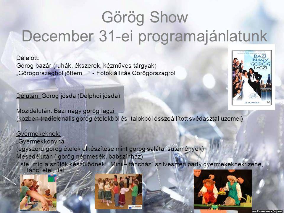 Görög Show December 31-ei programajánlatunk