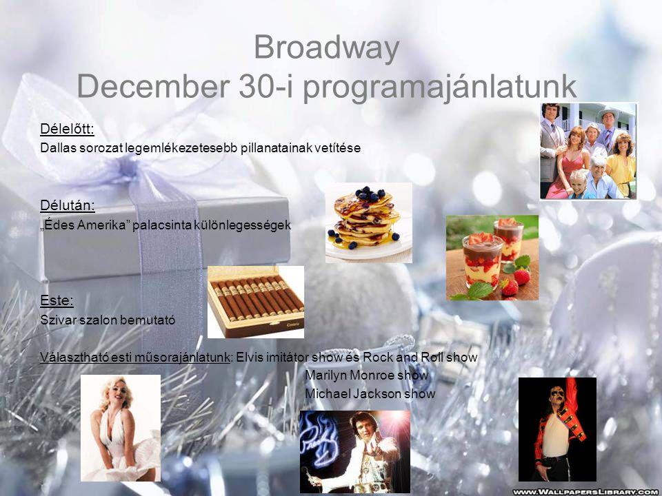 Broadway December 30-i programajánlatunk
