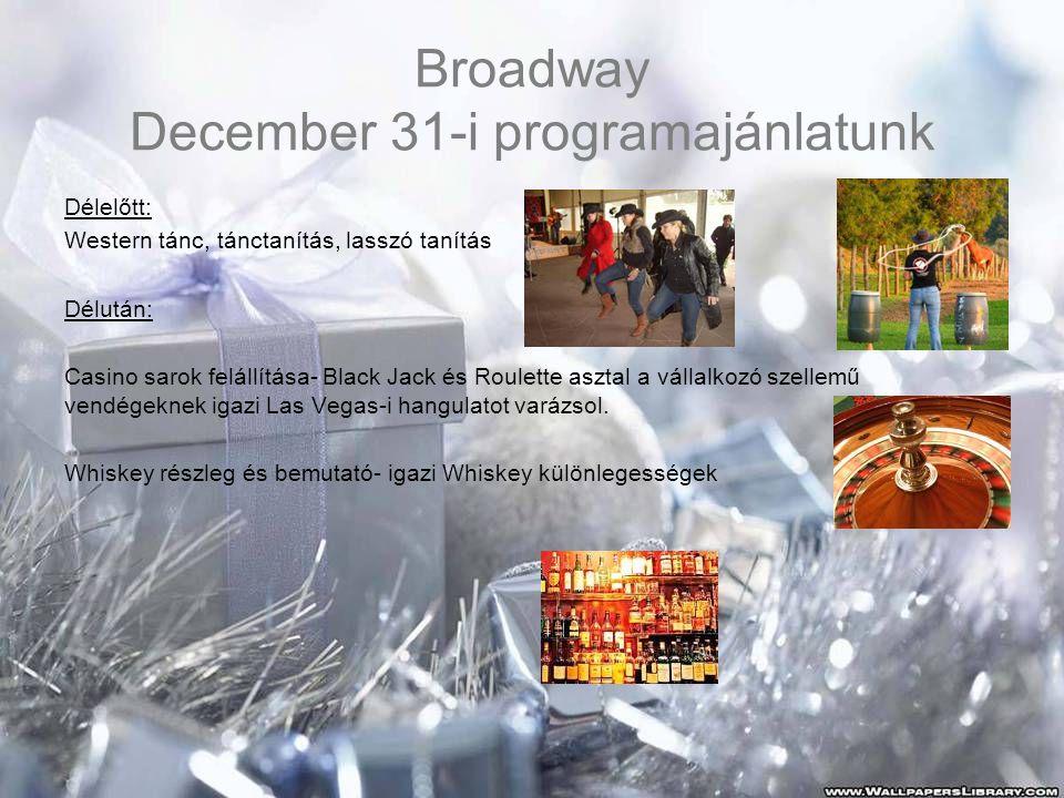Broadway December 31-i programajánlatunk