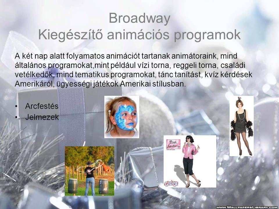 Broadway Kiegészítő animációs programok